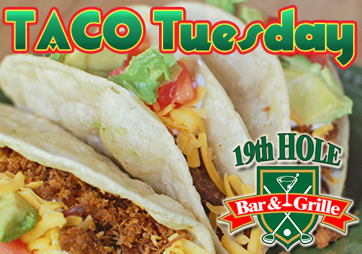 19th Hole Bar and Grille | Taco Tuesdays in Green Valley